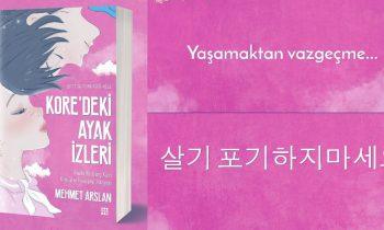 Mehmet Arslan'ın Yeni Kitabı: Kore'deki Ayak İzleri