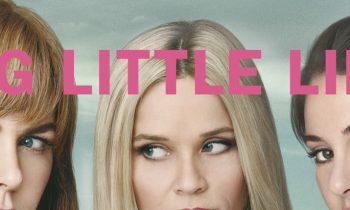 Big Little Lies'ı İzlemek İçin 5 Sebep