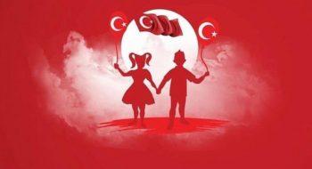 23 Nisan Ulusal Egemenlik ve Çocuk Bayramı'mız Kutlu Olsun!